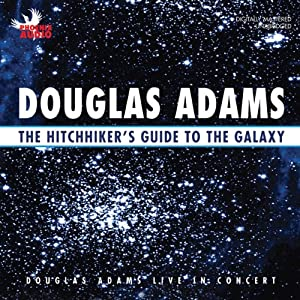 The Hitchhiker's Guide to the Galaxy: Live in Concert | [Douglas Adams]