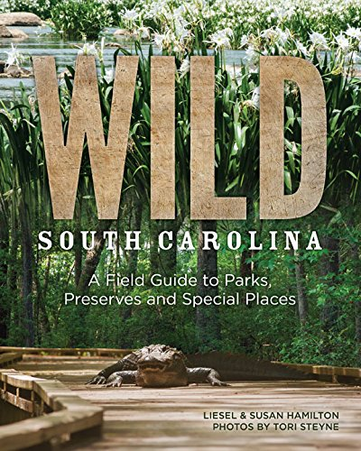 Wild-South-Carolina-A-Field-Guide-to-Parks-Preserves-and-Special-Places