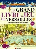 echange, troc Cécile Marais, Jeanne Petit - Le grand livre-jeu de Versailles