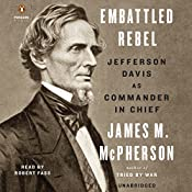 Embattled Rebel: Jefferson Davis as Commander in Chief | [James M. McPherson]