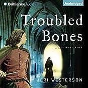 Troubled Bones: A Crispin Guest Medieval Noir, Book 4 | Jeri Westerson