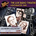 Lux Radio Theatre, Lighthearted Fare Radio/TV Program by Sanford Barnett, George Wells Narrated by  full cast