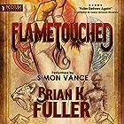Flametouched Hörbuch von Brian K. Fuller Gesprochen von: Simon Vance