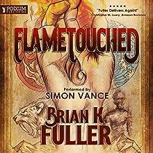 Flametouched | Livre audio Auteur(s) : Brian K. Fuller Narrateur(s) : Simon Vance