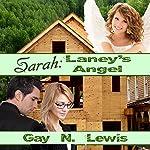 Sarah: Laney's Angel | Gay N. Lewis