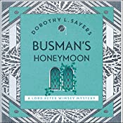 Busman's Honeymoon: Lord Peter Wimsey, Book 13 | Dorothy L Sayers