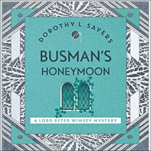 Busman's Honeymoon Audiobook