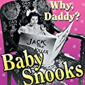 Baby Snooks: Why, Daddy?: Baby Snooks  by Phil Rapp Narrated by Fanny Brice, Hanley Stafford