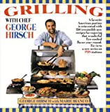 img - for Grilling with Chef George Hirsch book / textbook / text book