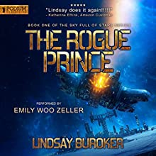 The Rogue Prince: Sky Full of Stars, Book 1 Audiobook by Lindsay Buroker Narrated by Emily Woo Zeller