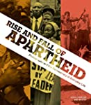Rise and Fall of Apartheid: Photograp...