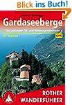 Gardaseeberge. Die schönsten Tal- und...