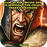 Game of War Fireage: How to Download, Tips, Cheats, Tricks & Strategies |  HSE