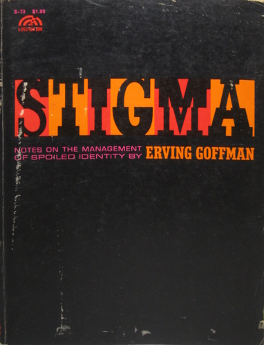 stigma notes on the management of spoiled Stigma is a study of situations where normal and abnormal meet, and of the ways in which a stigmatized person can develop a more positive social it focuses especially on the stigmas around physical disabilities and deformities and may be of particular interest to those researching these areas.