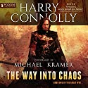 The Way into Chaos: The Great Way, Book 1 Hörbuch von Harry Connolly Gesprochen von: Michael Kramer