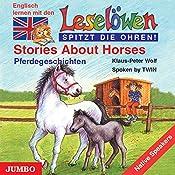 Stories About Horses - Pferdegeschichten: Englisch lernen mit den Leselöwen (Leselöwen spitzt die Ohren!) | Klaus-Peter Wolf