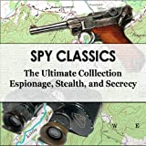img - for Spy Classics - The Ultimate Collection - Espionage, Stealth, Secrecy book / textbook / text book