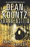 Dean Koontz Lost Souls (Dean Koontz's Frankenstein, Book 4)