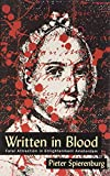 img - for Written in Blood: Fatal Attraction in Enlightenment Amster (History of Crime & Criminal Justice (Hardcover)) by Petrus Cornelis Spierenburg (2004-01-06) book / textbook / text book