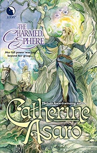 The Charmed Sphere (Misted Cliffs, Book 1), Asaro, Catherine