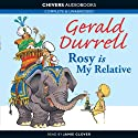 Rosy Is My Relative (       UNABRIDGED) by Gerald Durrell Narrated by Jamie Glover