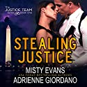 Stealing Justice: The Justice Team, Book 1 Audiobook by Misty Evans, Adrienne Giordano Narrated by Adam Hanin