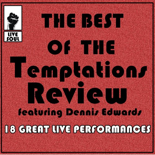 The Best of the Temptations Review Featuring Dennis Edwards: 18 Great Live Performances [Clean]