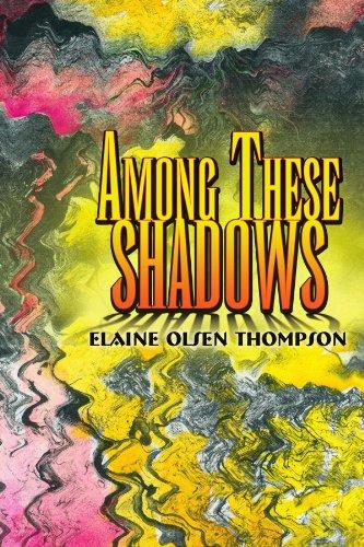 Among These Shadows