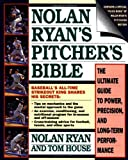 img - for Nolan Ryan's Pitcher's Bible: The Ultimate Guide to Power, Precision, and Long-Term Performance book / textbook / text book