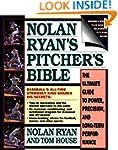 Nolan Ryan's Pitcher's Bible: The Ult...