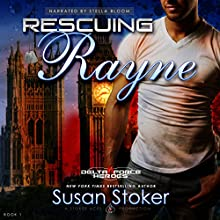 Rescuing Rayne: Delta Force Heroes, Book 1 Audiobook by Susan Stoker Narrated by Stella Bloom