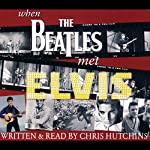 When the Beatles Met Elvis | Chris Hutchins,Peter Thompson