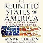 The Reunited States of America: How We Can Bridge the Partisan Divide | Mark Gerzon