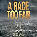 A Race Too Far (       UNABRIDGED) by Chris Eakin Narrated by Christian Rodska
