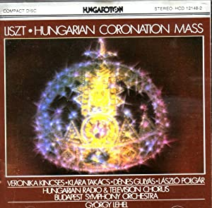 Liszt: Hungarian Coronation Mass
