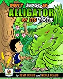 Don't Judge An Alligator By Its Teeth! (Benjamin's Adventures Book 1) (English Edition)