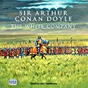 The White Company Audiobook by Arthur Conan Doyle Narrated by Nick Rawlinson
