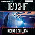 Dead Shift: The Rho Agenda Inception, Book 3 (       UNABRIDGED) by Richard Phillips Narrated by MacLeod Andrews