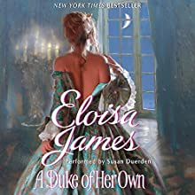 A Duke of Her Own | Livre audio Auteur(s) : Eloisa James Narrateur(s) : Susan Duerden
