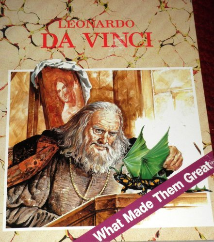 Leonardo Da Vinci (What Made Them Great Series)