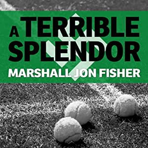 A Terrible Splendor: Three Extraordinary Men, a World Poised for War, and the Greatest Tennis Match Ever Played | [Marshall Jon Fisher]