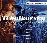 TCHAIKOVSKY: COMPACT COMPANIONS: A LISTENER