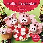 Hello, Cupcake! 2016 Wall Calendar: A...