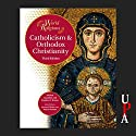Catholicism and Orthodox Christianity Audiobook by Khaled Anatolios, Stephen F. Brown Narrated by Tim Lundeen