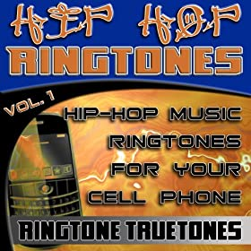 Hip Hop Ringtones Vol. 1 - Hip-Hop Music Ringtones For Your Cell Phone