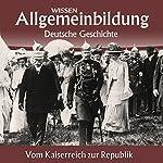 Vom Kaiserreich zur Republik (Reihe Allgemeinbildung) | Wolfgang Benz