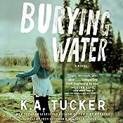 Burying Water | [K. A. Tucker]