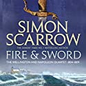 Fire and Sword: Wellington and Napoleon, Book 3 Hörbuch von Simon Scarrow Gesprochen von: Jonathan Keeble