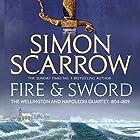 Fire and Sword: Wellington and Napoleon, Book 3 Hörbuch von Simon Scarrow Gesprochen von: Jonathan Keeble