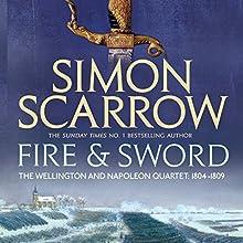 Fire and Sword: Wellington and Napoleon, Book 3   Livre audio Auteur(s) : Simon Scarrow Narrateur(s) : Jonathan Keeble